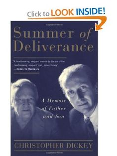 Summer of Deliverance: A Memoir of Father and Son: Christopher Dickey: 9780684855370: Amazon.com: Books