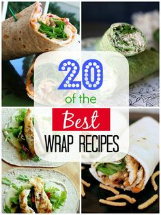 20 of the Best Wrap Recipes #wraps #recipes Great for Aaron's lunches