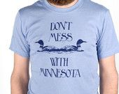 Large - Dont Mess With Minnesota - Men's screenprinted T-Shirt, navy on heather blue. $24.00, via Etsy.