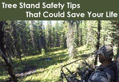 Tree Stand Safety Tips That Could Save Your Life King Salmon, Bowhunting, Safety First, Turkey Hunting, Hunting Season, Save Life, Priorities, Save Yourself, Tips