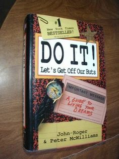 $3.99 Do It! Let's Get Off Our Butts by John-Roger & Peter McWilliams  ~ Offers a complete guide to setting and achieving goals, outlining simple but powerful steps and providing a wealth of motivation ~ http://wenzelthriftynickel.ecrater.com/
