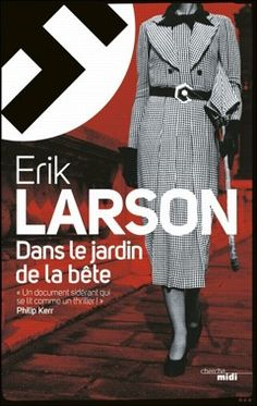Buy Dans le jardin de la bête by Édith OCHS, Erik LARSON and Read this Book on Kobo's Free Apps. Discover Kobo's Vast Collection of Ebooks and Audiobooks Today - Over 4 Million Titles! Erik Larson, Ebooks Pdf, Reading Music, The Washington Post, Bibliophile, Romans, My Books, Audiobooks, The Beast