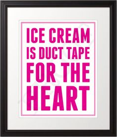 Ice Cream is Duct Tape for the Heart  8x10 by NotJustAnotherJones, $12.00
