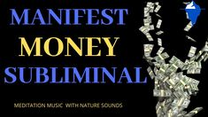 MANIFEST MONEY SUBLIMINAL 💰/ Meditation To Create More Income With Natur... Nature Sounds, Meditation Music, Money, Create, Youtube, Silver, Youtubers, Youtube Movies