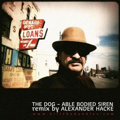 The Dog by Able Bodied Siren remix by Alexander Hacke