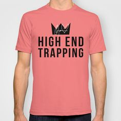 High End Trapping T-shirt by Studio 85 LLC - $18.00