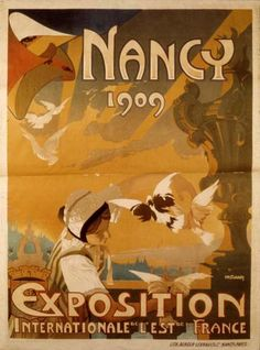 "Poster from the 1909 Nancy International Exhibition.  Nancy, France - the only city I know named ""Nancy""."