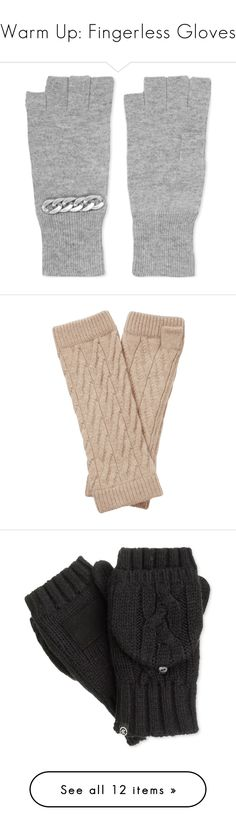 """""""Warm Up: Fingerless Gloves"""" by polyvore-editorial ❤ liked on Polyvore featuring fingerlessgloves, accessories, gloves, cashmere gloves, autumn cashmere, cashmere fingerless gloves, gray fingerless gloves, gray gloves, cable knit mittens and mitten gloves"""