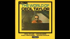 Cecil Taylor - The World Of Cecil Taylor