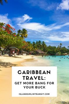 Caribbean #Travel: Get More Bang for Your Buck