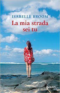 Il Colore dei Libri: Recensione: La mia strada sei tu di Isabelle Broom...