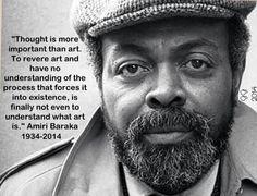 Writer, poet, activist and playwright of The Dutchman - Amiri Baraka died January 9, 2014   Source: https://www.goodreads.com/author/quotes/2788408.Amiri_Baraka