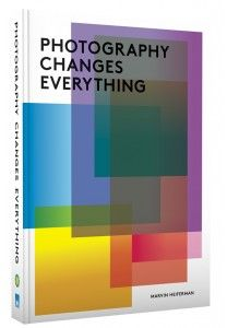 Photography Changes Everything - Marvin Heiferman - Merry Foresta - Photography Book - Aperture Foundation