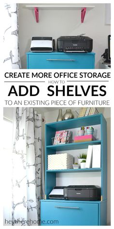 IKEA HACK- how to add shelves to an existing piece of furniture to create more storage in the office