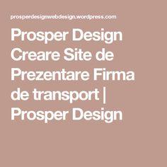 Prosper Design Creare Site de Prezentare Firma de transport | Prosper Design Web Design, Math, Create, Figurine, Design Web, Math Resources, Website Designs, Site Design, Mathematics