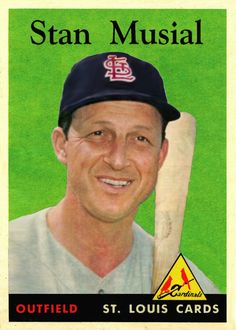 "Stan Musial (1958)--""He could have hit .300 with a fountain pen.""  Joe Garagiola"