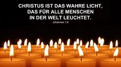 Christus ist das wahre Licht, das für alle Menschen in der Welt leuchtet. Johannes 1,9