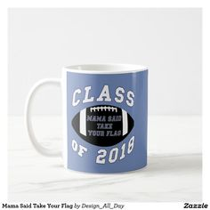 Mama Said Take Your Flag; Great for grads, flag football, powderpuff football, team gifts, or congratulations!