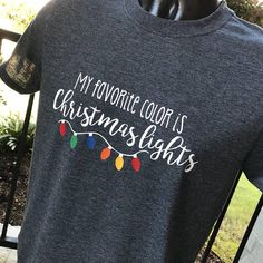 My favorite color is Christmas lights shirt - Crazy Shirt - Ideas of Crazy Shirt - My favorite color is Christmas lights shirt Christmas Shirts, All Things Christmas, Holiday Fun, Christmas Holidays, Christmas Crafts, Christmas Decorations, Holiday Lights, Funny Christmas, Christmas Lights Quotes