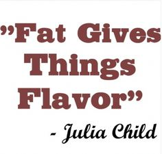 Favourite Julia Child Quotes: Words to live by. Chef Quotes, Cooking Quotes, Foodie Quotes, Julia Child Quotes, Quotes For Kids, Julia Child Photo, Fat Quotes, Joyous Health, Diet Plan Menu