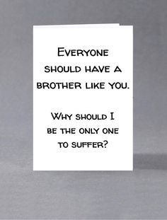 Brother sister birthday card Everyone should have a
