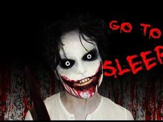 Jeff the Killer - Makeup Tutorial - GO TO SLEEP http://www.youtube.com/watch?v=YufMqx5dSWw <--