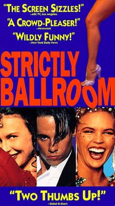 Strictly Ballroom - A good, if slightly wacky, dance movie (from Australia).