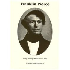 Pierce appealed to President James K. Polk to allow him to be an officer during the Mexican American War. Franklin was given the rank of Brigadier General even though he had never served in the military before. Franklin Pierce, Good Books, My Books, Mexican American War, Head Of State, Historical Pictures, Founding Fathers, Us Presidents, Book Series