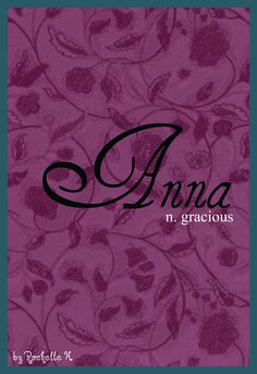 Baby Girl Name: Anna. Meaning: Gracious. Origin: Hebrew; German; English; French; Irish. http://www.pinterest.com/vintagedaydream/baby-names/
