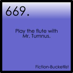 My Fiction Bucket List.. I just so happen to play the flute....? Coincidental, I think not...!!!!