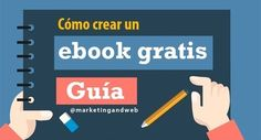 articuloesducativos.es: Cómo crear un ebook gratis; Guía para hacer un ebook
