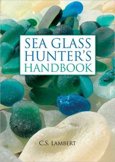 The Sea Glass Hunter's Handbook (eBook) – Beach glass jewelry Sea Glass Beach, Sea Glass Art, Sea Glass Jewelry, Stained Glass, Sea Glass Decor, Resin Jewelry, Glass Vase, Glass Book, Sea Glass Crafts