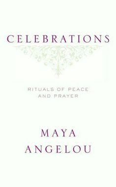 Maya Angelou Poems   Maya Angelou Poem 'Celebrations'.