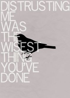 """Story inspiration - quote - """"Distrusting me was the wisest thing you've done.""""…"""