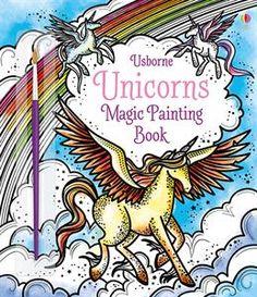 """""""Magic painting unicorns"""" at Usborne Children's Books Unicorn Birthday Parties, Unicorn Party, Painted Christmas Cards, Fiona Watt, Unicorn Brush, Unicorn Books, Water Brush, Animal Magic, Painted Books"""