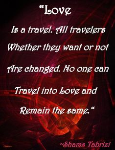 Rumi Love Quotes, Words Quotes, Inspirational Quotes, Qoutes, Motivational Quotes, My True Love, All You Need Is Love, What Is Love, Shams Tabrizi Quotes