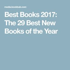 Best Books 2017: The 29 Best New Books of the Year