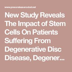 New Study Reveals The Impact of Stem Cells On Patients Suffering From Degenerative Disc Disease, Degenerative Spinal Conditions, and Spinal Fusions - Press Release Rocket  The study also finds that the stem cell augmentation of spinal fusion surgery is equivalent to the gold standard for iliac crest bone graft in posterolateral fusion models.