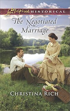 The Negotiated Marriage (Love Inspired Historical #354) by Christina Rich, Nov 2016