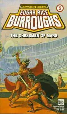 The Chessmen of Mars (1922)  (The fifth book in the John Carter of Mars series)  A novel by Edgar Rice Burroughs