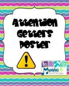 Attention Getters Poster from Music and Technology on TeachersNotebook.com - (1 page) - Attention Getters Poster- Fun catchy phrases to get student's attention.