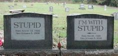 Funny Headstones Names | funny-headstone-stupid-and-with-stupid