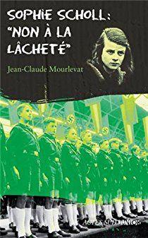 Sophie Scholl : 'Non à la lâcheté' par Jean-Claude Mourlevat