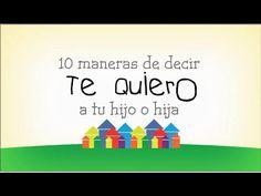 10 Maneras de decir TE QUIERO a tu hijo o hija