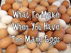 Chicken keeper's know there comes a time when you have too much of a good thing. Here's how to deal with an over abundance of eggs.