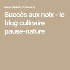 Succès aux noix - le blog culinaire pause-nature