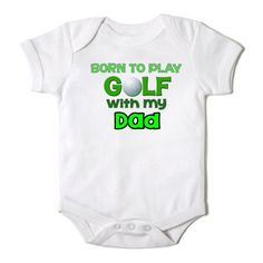 Born to Play Golf with my Dad Onesie Baby Boy or Girl Creeper Bodysuit on Etsy, $12.00