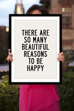 "Inspirational Quote: ""There are so many beautiful reasons to be happy."""
