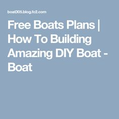 Free Boats Plans | How To Building Amazing DIY Boat - Boat
