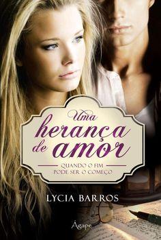 Uma Herança de Amor – Quando o fim pode ser o começo - Lycia Barros